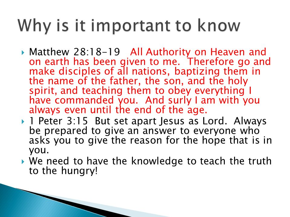  Matthew 28:18-19 All Authority on Heaven and on earth has been given to me.