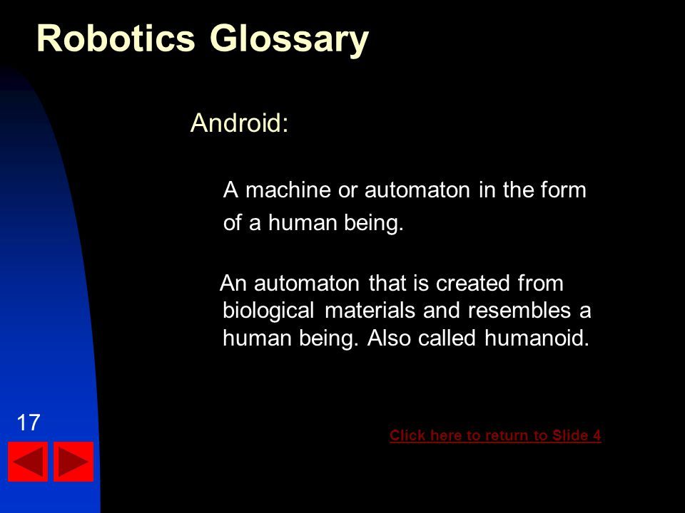 Android: A machine or automaton in the form of a human being.