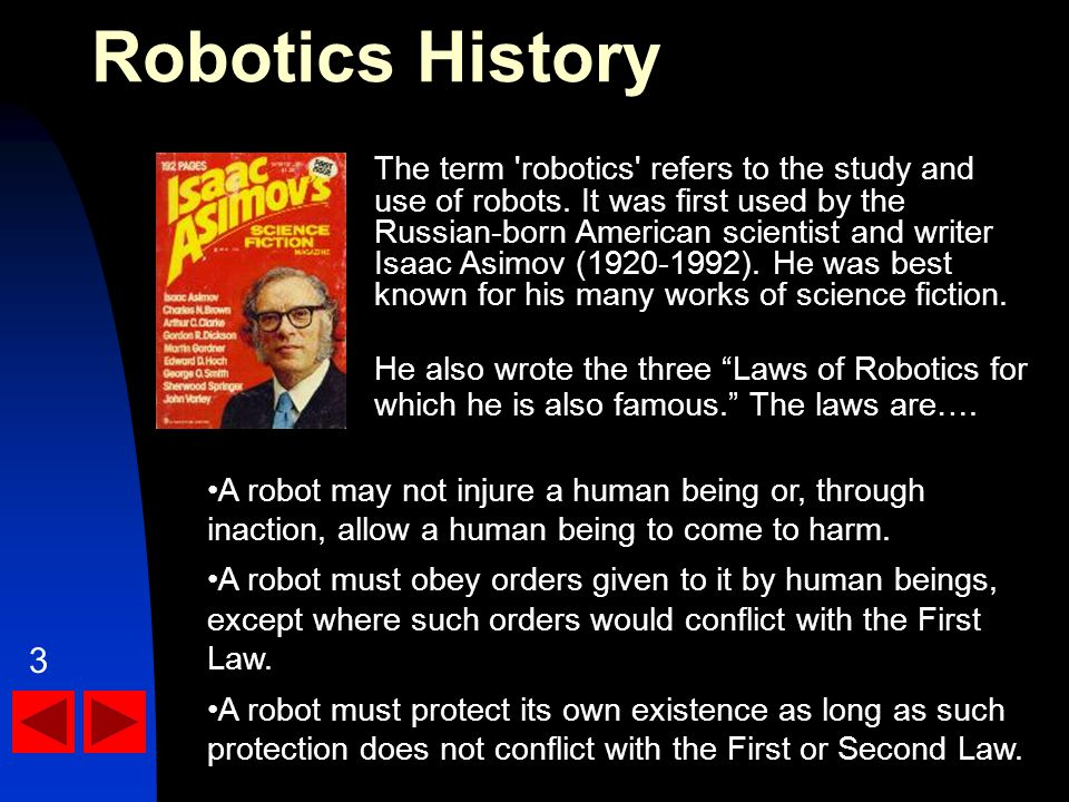 The term robotics refers to the study and use of robots.