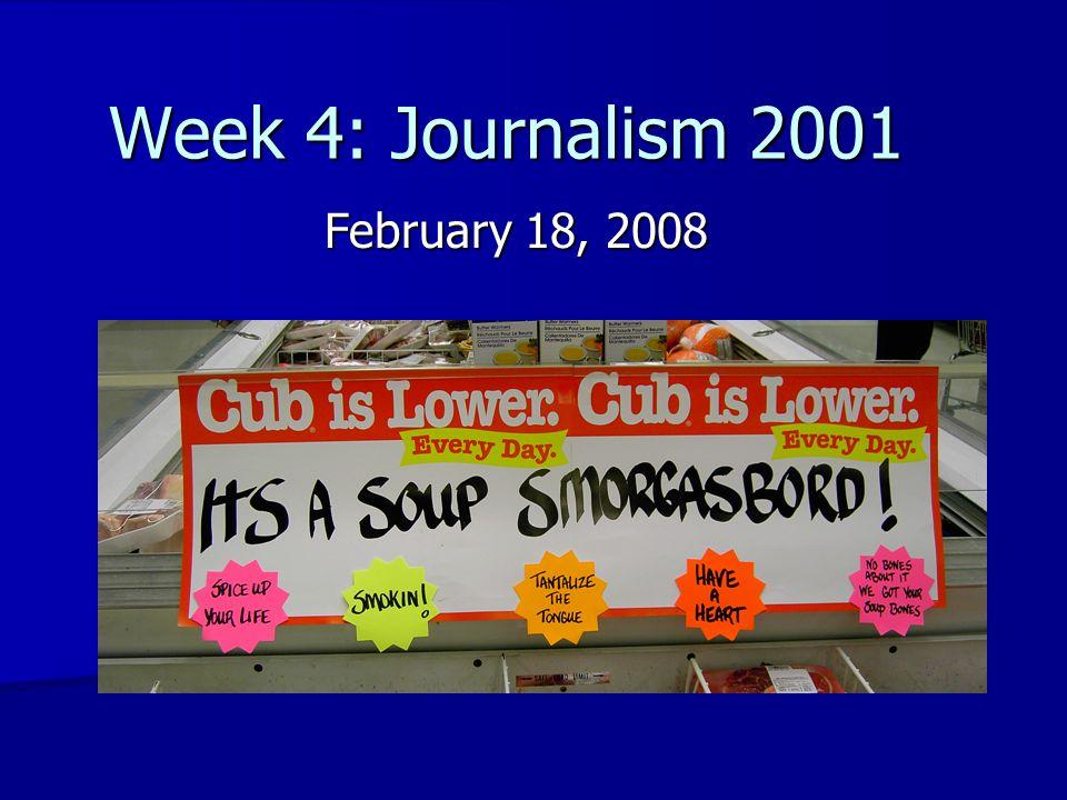 Week 4: Journalism 2001 February 18, 2008