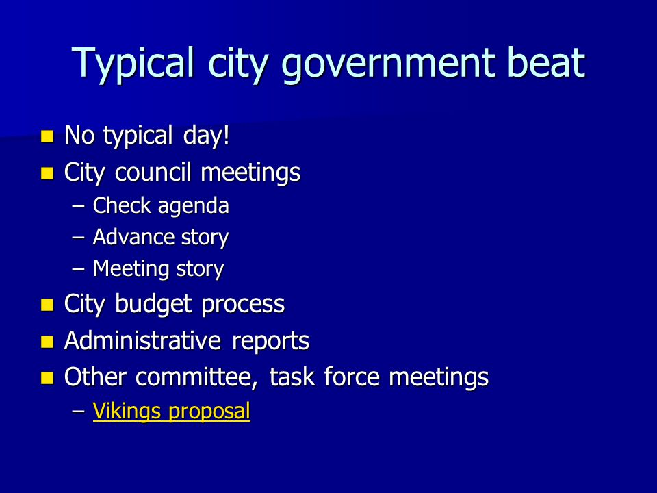 Typical city government beat No typical day.No typical day.