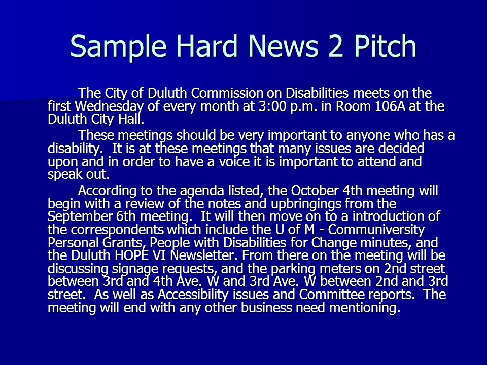 Sample Hard News 2 Pitch The City of Duluth Commission on Disabilities meets on the first Wednesday of every month at 3:00 p.m.