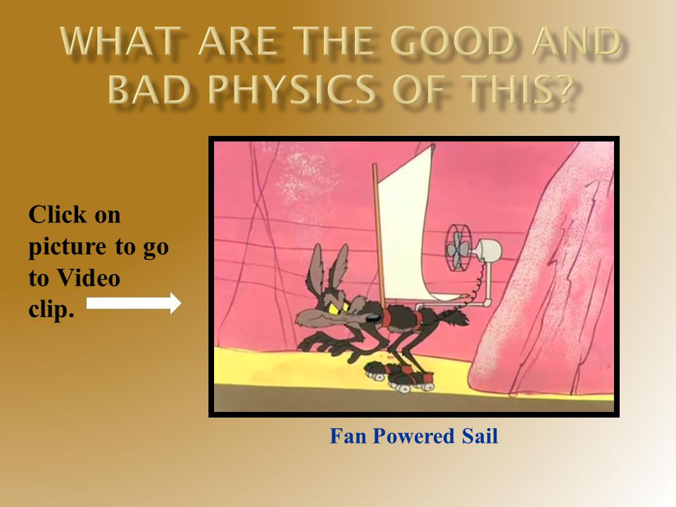 Click on picture to go to Video clip. Fan Powered Sail