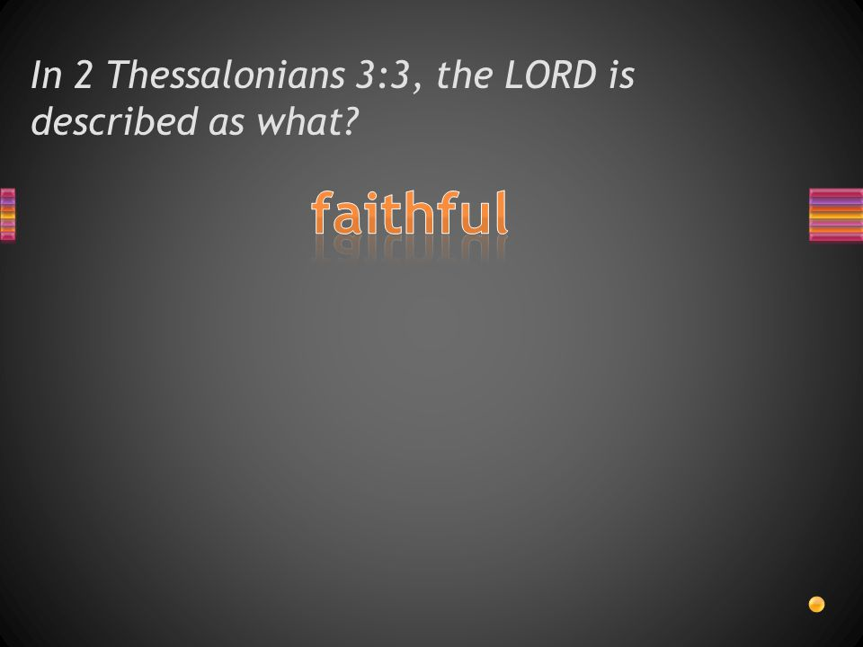 In 2 Thessalonians 3:3, the LORD is described as what?