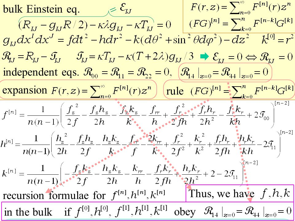 recursion formulae for if obey in the bulk Thus, we have expansion bulk Einstein eq.