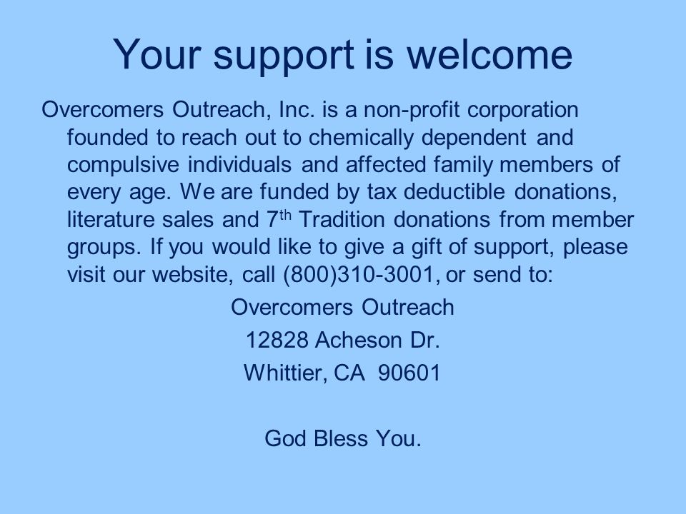 Your support is welcome Overcomers Outreach, Inc.