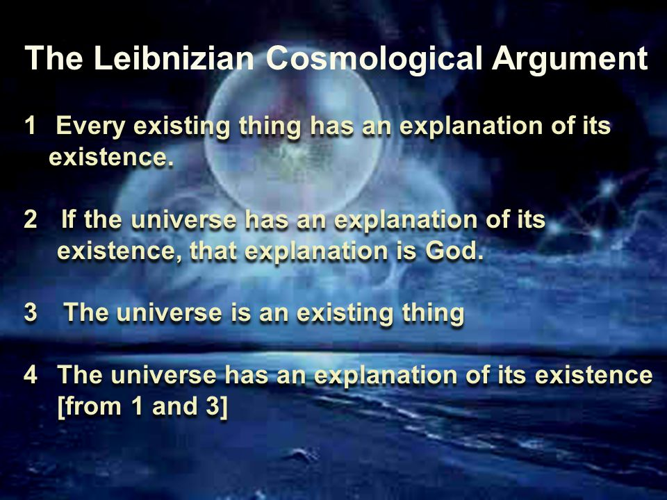 1 Every existing thing has an explanation of its existence.