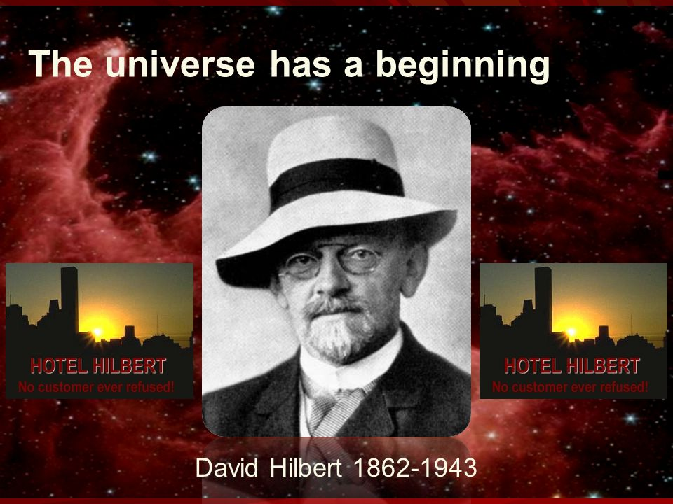 The universe has a beginning David Hilbert 1862-1943