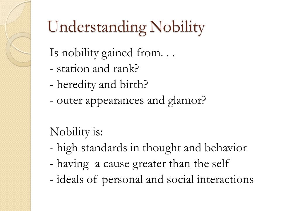 Understanding Nobility Is nobility gained from...- station and rank.