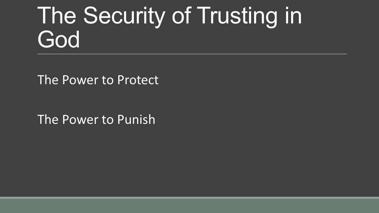 The Security of Trusting in God The Power to Protect The Power to Punish