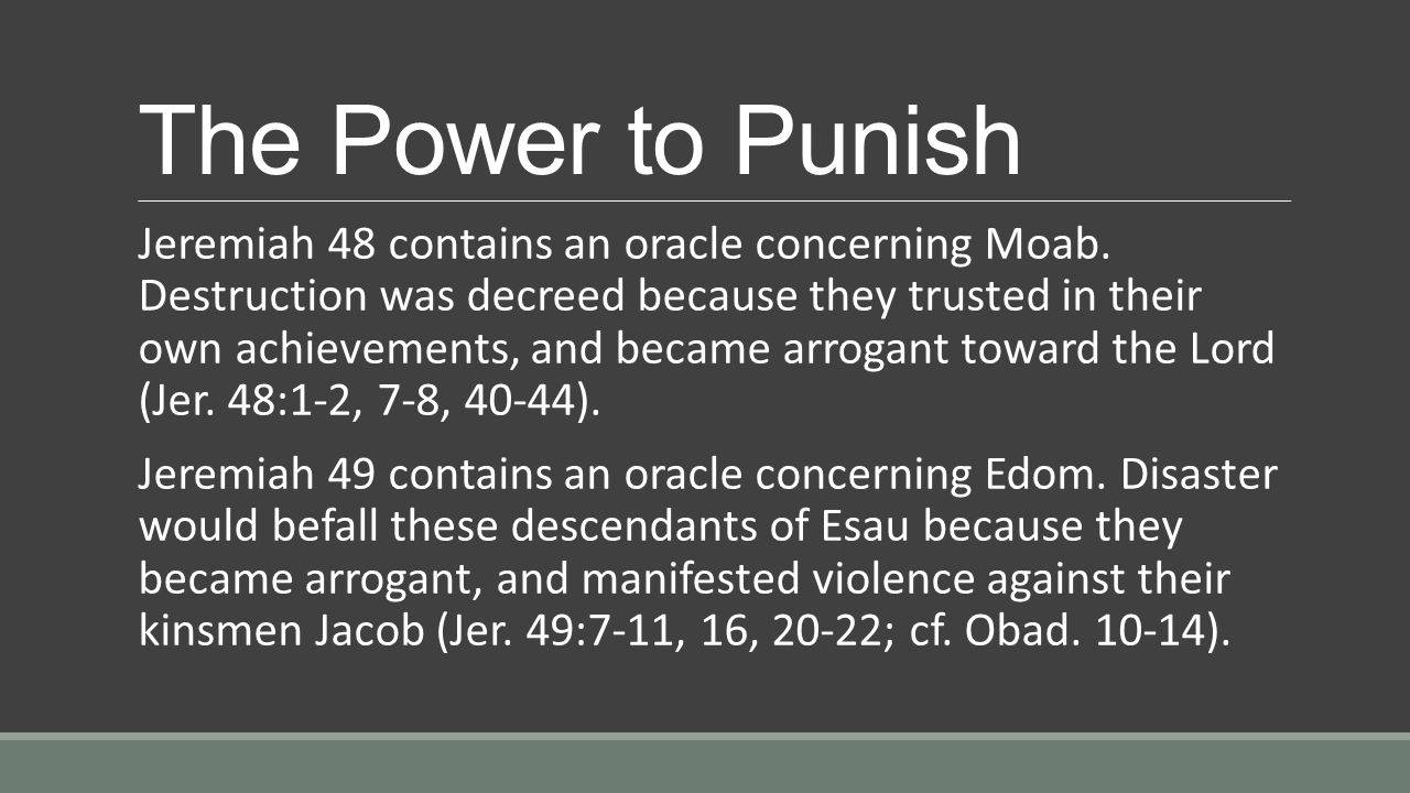 The Power to Punish Jeremiah 48 contains an oracle concerning Moab.