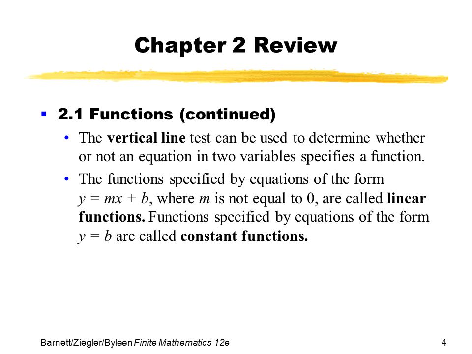 15 Barnett/Ziegler/Byleen Finite Mathematics 12e Chapter 2 Review  2.6 Logarithmic Functions (continued) The inverse of the exponential function with base b is called the logarithmic function with base b, denoted y = log b x.