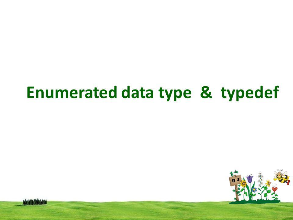 Enumerated data type & typedef