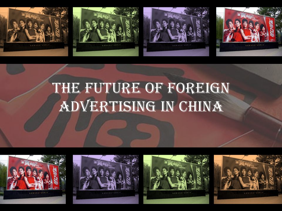 The Future of Foreign Advertising in China 1