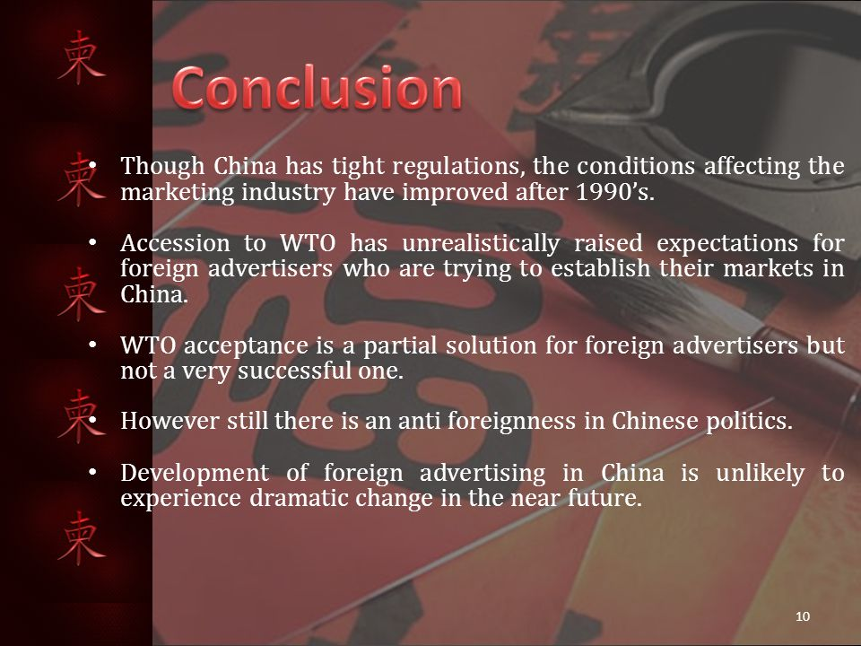 Though China has tight regulations, the conditions affecting the marketing industry have improved after 1990's.