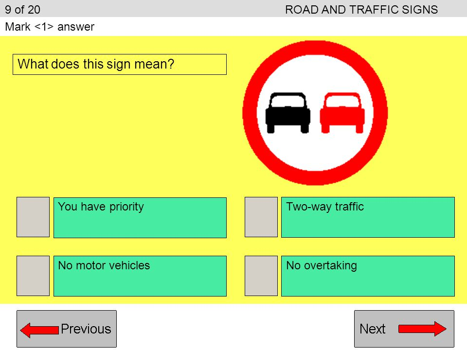 Wide vehicles Long vehicles High vehicles Heavy vehicles 8 of 20ROAD AND TRAFFIC SIGNS Mark answer Which type of vehicle does this sign apply to