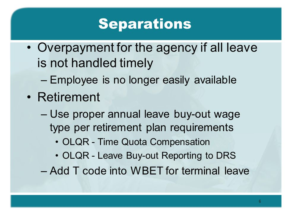 Transfer to another agency No buy-out if going to another agency Transmittal sent to other agency LNI coding end date with pay date Ensure whether the employee is no longer considered an EE by the state Child support will transfer to other agency Sub-agency transfer is usually processed the same as any transfer 17