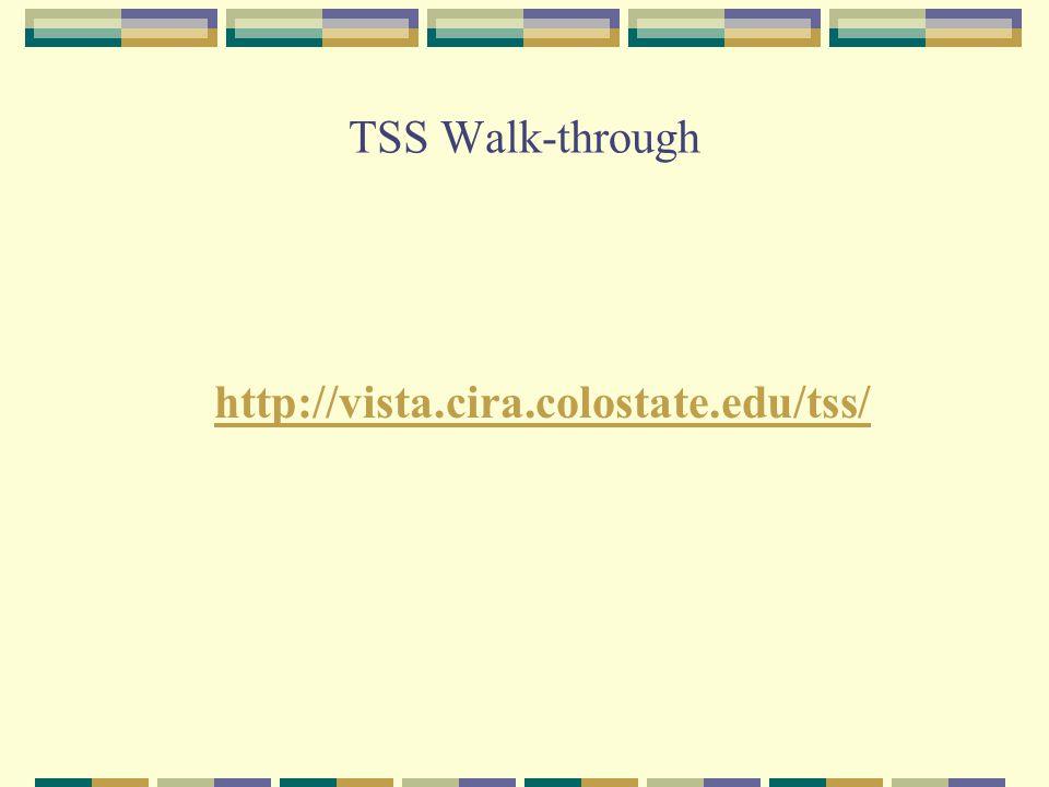 TSS Walk-through http://vista.cira.colostate.edu/tss/
