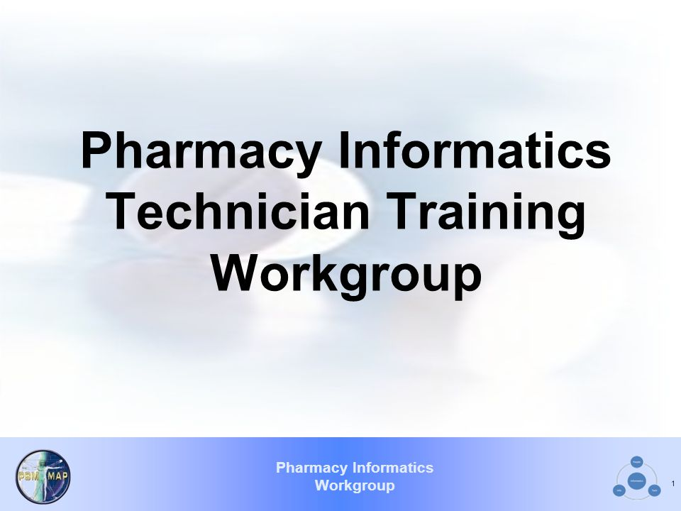 Pharmacy Informatics Workgroup Pharmacy Informatics Technician Training Workgroup 1