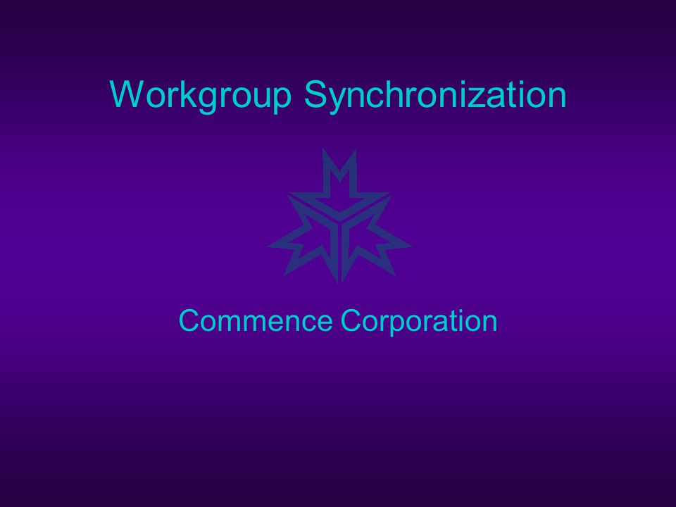 Workgroup Synchronization Commence Corporation