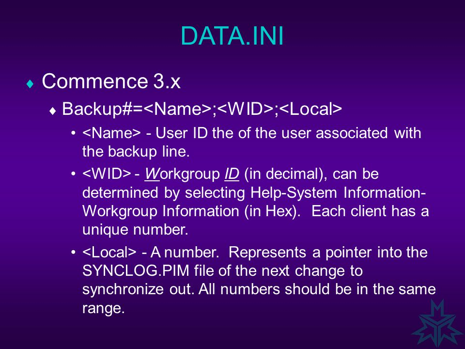 DATA.INI  Commence 3.x  Backup#= ; ; - User ID the of the user associated with the backup line.
