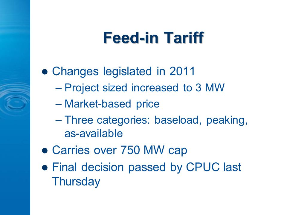Feed-in Tariff Changes legislated in 2011 –Project sized increased to 3 MW –Market-based price –Three categories: baseload, peaking, as-available Carr