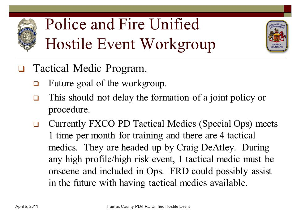 Police and Fire Unified Hostile Event Workgroup  Tactical Medic Program.