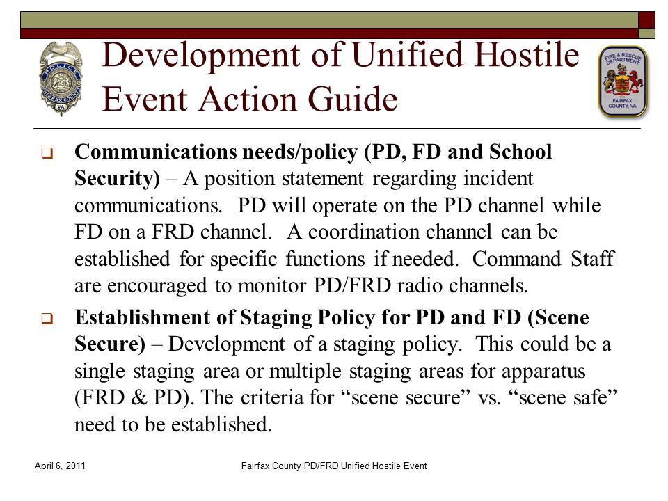 Development of Unified Hostile Event Action Guide  Communications needs/policy (PD, FD and School Security) – A position statement regarding incident