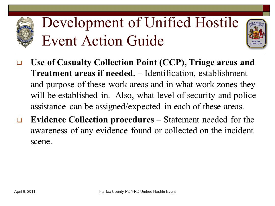 Development of Unified Hostile Event Action Guide  Use of Casualty Collection Point (CCP), Triage areas and Treatment areas if needed. – Identificati