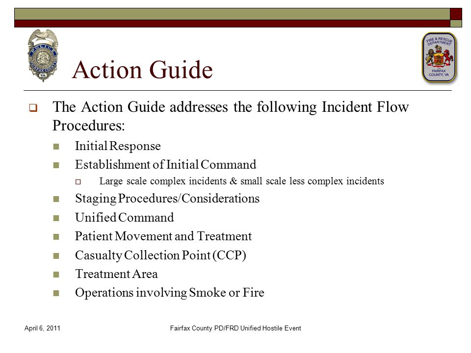 Action Guide  The Action Guide addresses the following Incident Flow Procedures: Initial Response Establishment of Initial Command  Large scale comp