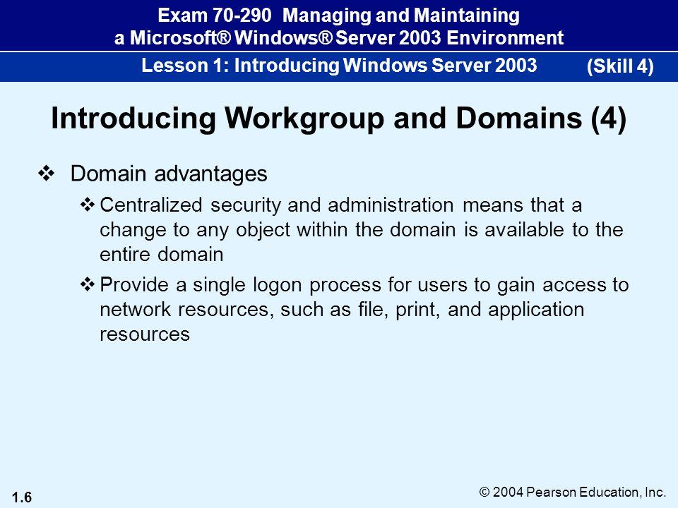 1.7 © 2004 Pearson Education, Inc.