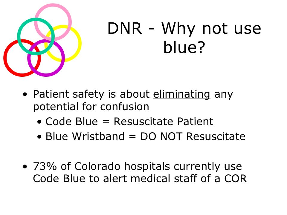 DNR - Why not use blue.
