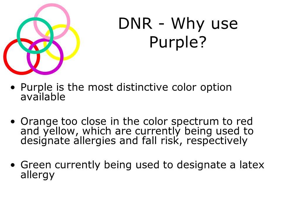 DNR - Why use Purple.