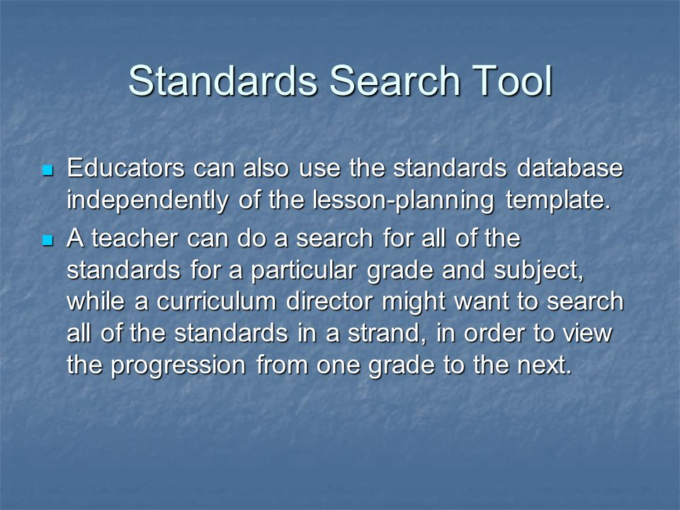 Educators can also use the standards database independently of the lesson-planning template.