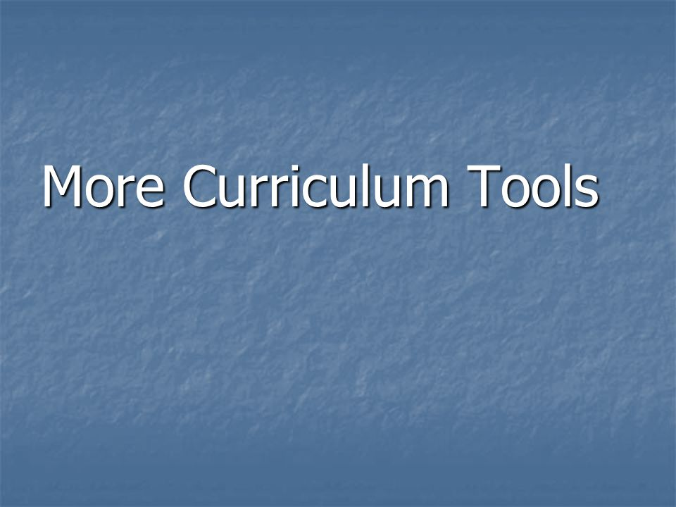 More Curriculum Tools