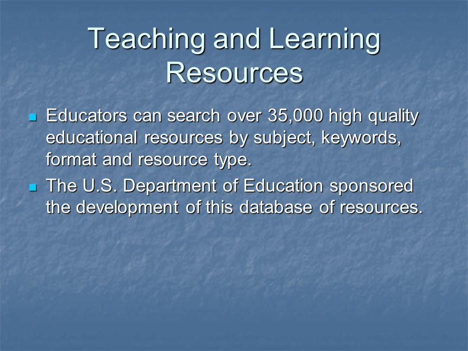 Teaching and Learning Resources Educators can search over 35,000 high quality educational resources by subject, keywords, format and resource type.