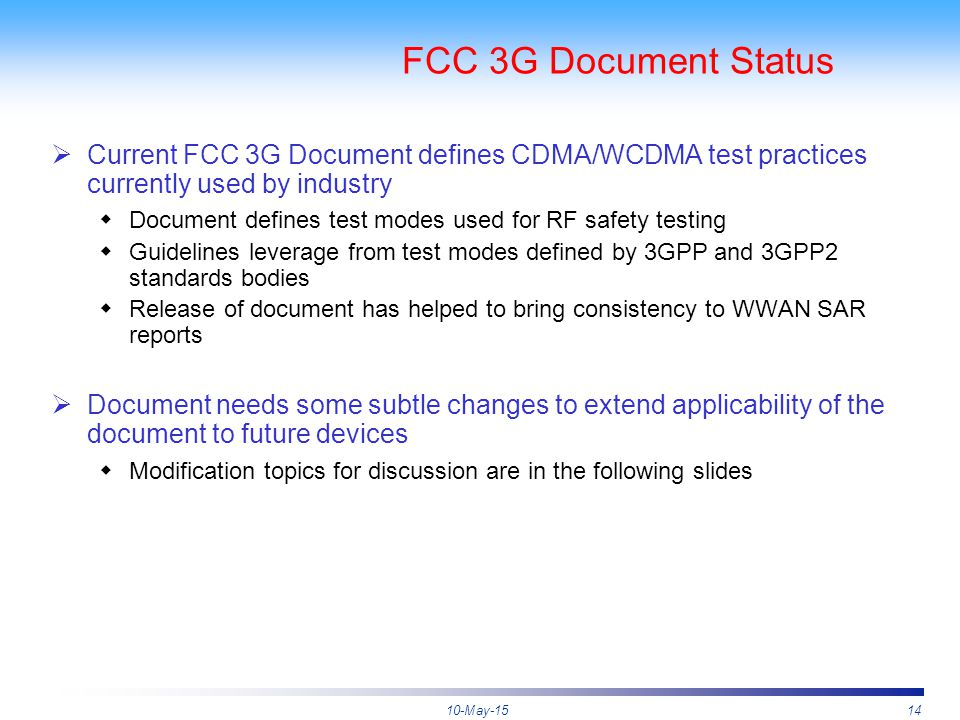 10-May-1514 FCC 3G Document Status  Current FCC 3G Document defines CDMA/WCDMA test practices currently used by industry  Document defines test mode