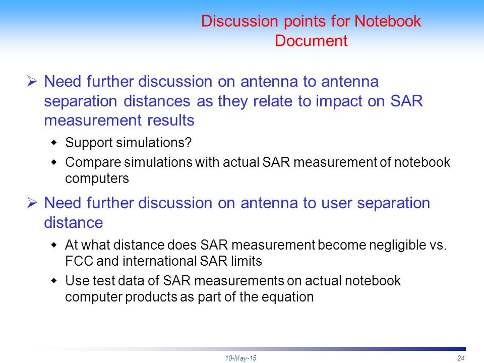 10-May-1524 Discussion points for Notebook Document  Need further discussion on antenna to antenna separation distances as they relate to impact on S