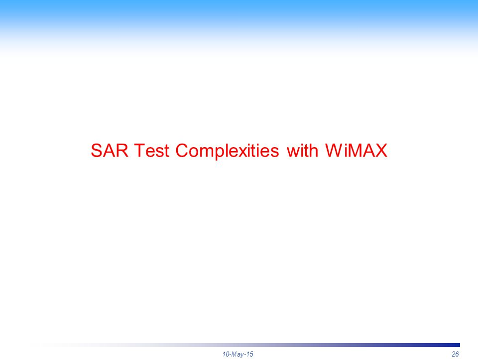 10-May-1526 SAR Test Complexities with WiMAX
