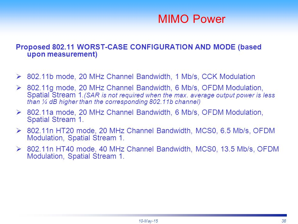 10-May-1538 MIMO Power Proposed 802.11 WORST-CASE CONFIGURATION AND MODE (based upon measurement)  802.11b mode, 20 MHz Channel Bandwidth, 1 Mb/s, CC