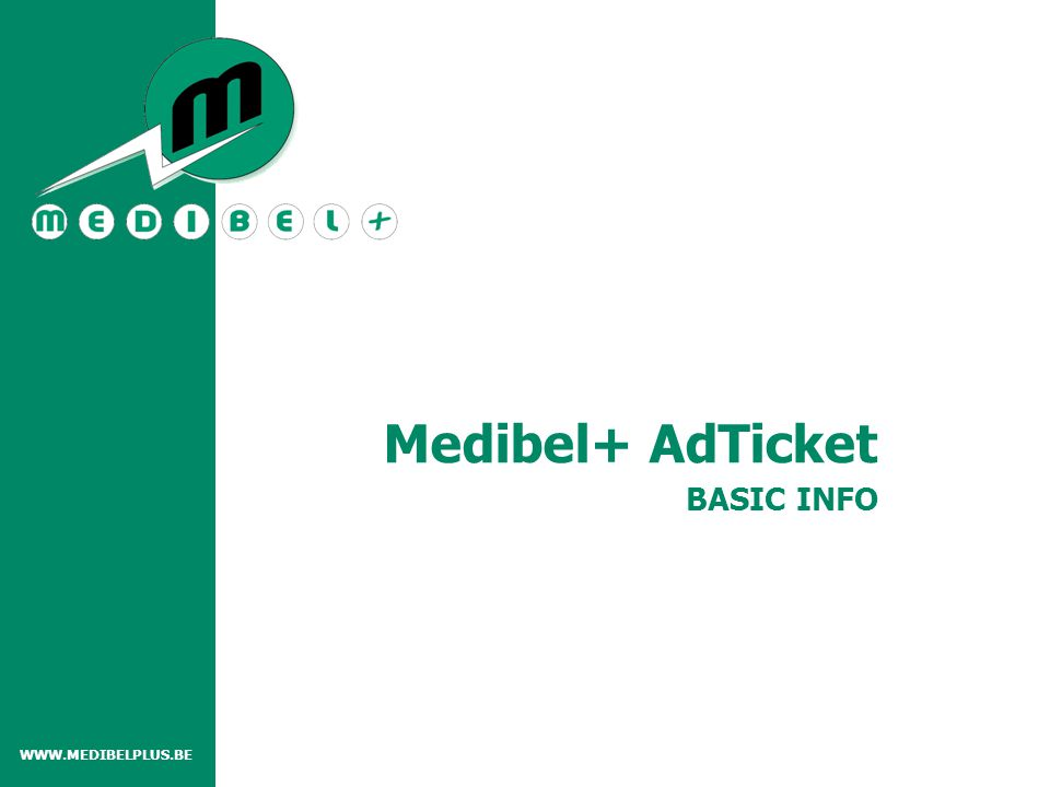WWW.MEDIBELPLUS.BE BASIC INFO Medibel+ AdTicket