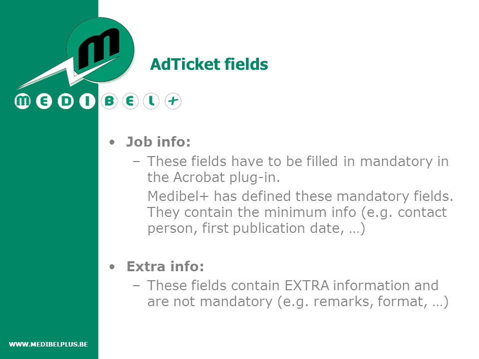 Job info: –These fields have to be filled in mandatory in the Acrobat plug-in.