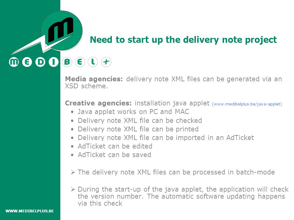Media agencies: delivery note XML files can be generated via an XSD scheme.