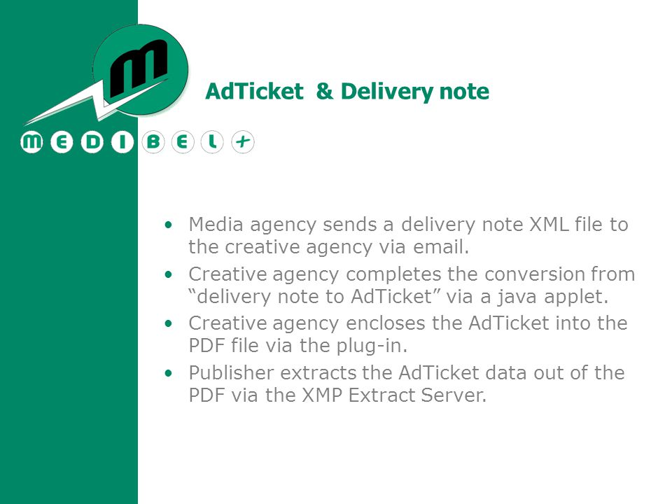 AdTicket & Delivery note Media agency sends a delivery note XML file to the creative agency via email.