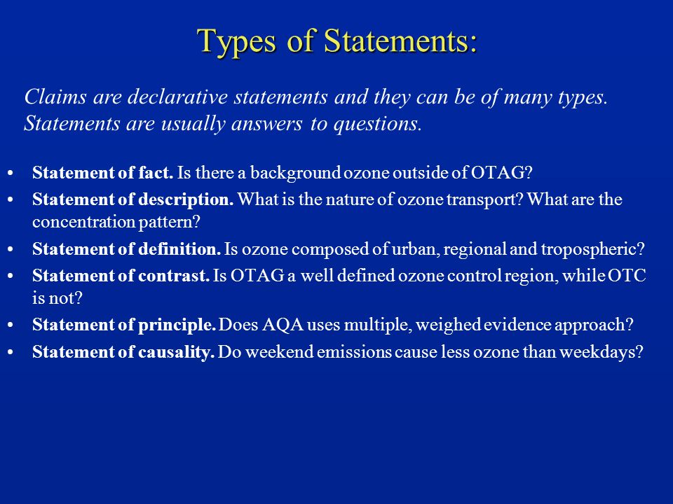 Types of Statements: Statement of fact. Is there a background ozone outside of OTAG? Statement of description. What is the nature of ozone transport?