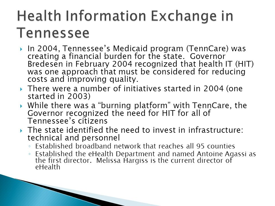  In 2004, Tennessee's Medicaid program (TennCare) was creating a financial burden for the state. Governor Bredesen in February 2004 recognized that h