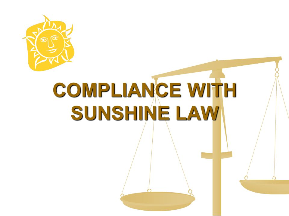 COMPLIANCE WITH SUNSHINE LAW