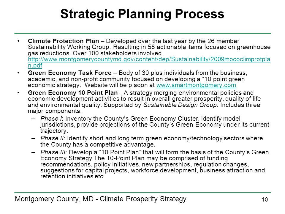 10 Montgomery County, MD - Climate Prosperity Strategy Strategic Planning Process Climate Protection Plan – Developed over the last year by the 26 member Sustainability Working Group.