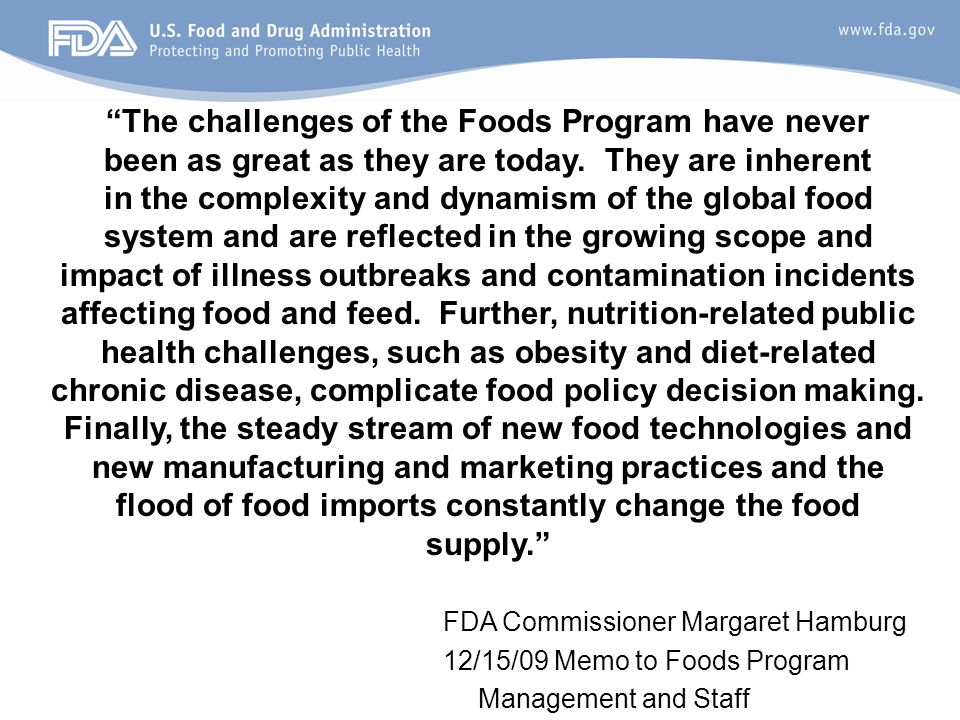 The challenges of the Foods Program have never been as great as they are today.