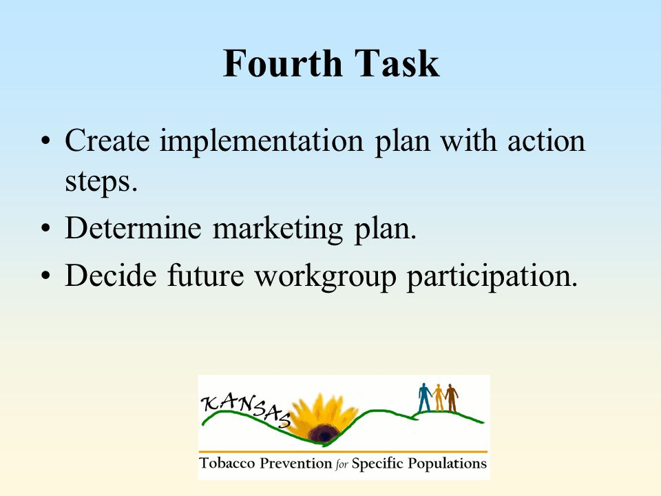 Fourth Task Create implementation plan with action steps.